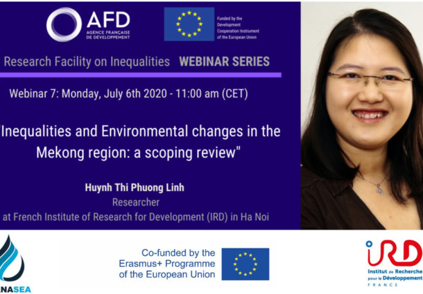 "Webinar Series<br>EU-AFD Research Facility on Inequalities ""Inequalities and Environmental changes in the Mekong region: a scoping review""Monday, July 6<sup>th</sup> 2020 -  11:00 am (CET)"