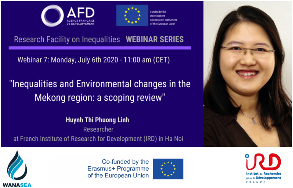 """Webinar SeriesEU-AFD Research Facility on Inequalities """"Inequalities and Environmental changes in the Mekong region: a scoping review""""Monday, July 6th 2020 –  11:00 am (CET)"""
